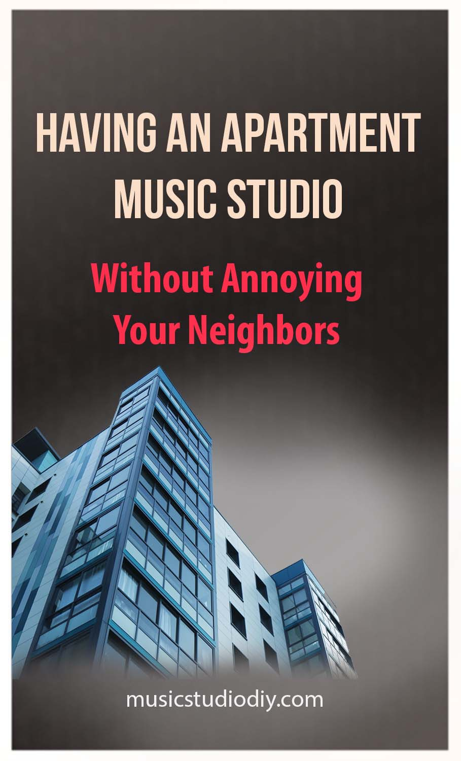 Having an Apartment Music Studio Without Annoying Your